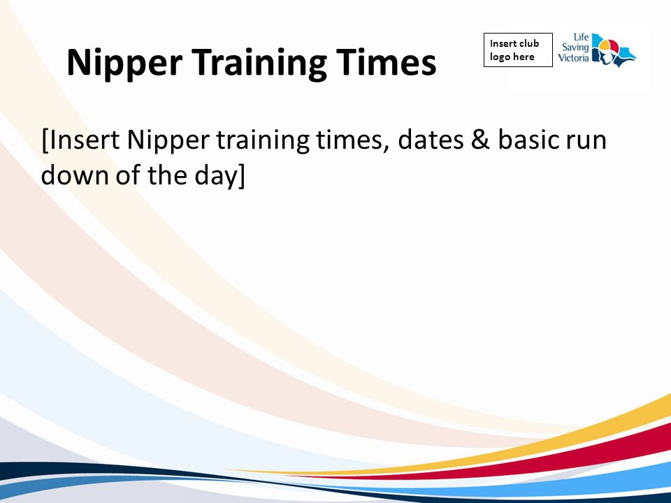 Nipper Training Times [Insert Nipper training times, dates & basic run down of the day]